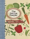The Recipe Keeper: The Perfect Place to Store Your Favorite Recipes (Love Food) - Parragon Books, Love Food Editors