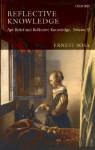 Reflective Knowledge: Apt Belief and Reflective Knowledge, Volume II: 2 - Ernest Sosa