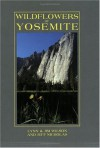 Wildflowers of Yosemite - Lynn Wilson, Jim Wilson, Jeff Nicholas