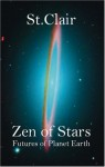 Zen of Stars: Futures of Planet Earth - St Clair, Trafford Publishing