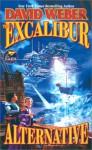 The Excalibur Alternative - David Weber