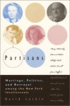 Partisans: Marriage, Politics, and Betrayal Among the New York Intellectuals - David Laskin