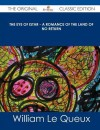 The Eye of Istar - A Romance of the Land of No Return - The Original Classic Edition - William Le Queux