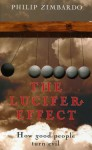 The Lucifer Effect - Philip G. Zimbardo