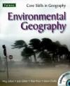 Environmental Geography (Core Skills In Geography) - Jack Gillett, Meg Gillett