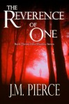 The Reverence of One - J.M. Pierce