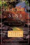 Respectable Sins: Confronting the Sins We Tolerate - Gregory C. Keck, Jerry Bridges