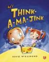 My Think-a-ma-jink - Dave Whamond