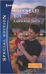 Riley's Baby Boy - Karen Rose Smith