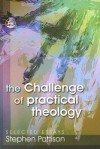 The Challenge of Practical Theology: Selected Essays - Stephen Pattison