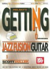 Getting Into Jazz Fusion Guitar [With CD] - Scott Miller