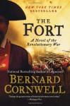 The Fort: A Novel of the Revolutionary War - Bernard Cornwell