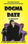 Dogma Daze - Christopher S. Hyatt, C.G. Mister