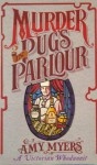Murder in Pug's Parlour: (Auguste Didier Mystery 1) - Amy Myers