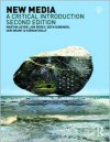 New Media: A Critical Introduction - Martin Lister, Kieran Kelly, Iain Grant, Seth Giddings