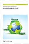 Waste as a Resource - Ronald E. Hester, Roy M. Harrison