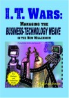I.T. Wars: Managing the Business-Technology Weave in the New Millennium - David Scott