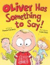 Oliver Has Something to Say! - Pamela Duncan Edwards