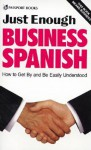 Just Enough Business Spanish - Passport Books