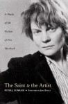 The Saint and Artist: A Study of the Fiction of Iris Murdoch: A Study of Iris Murdoch's Works - Peter J. Conradi, John Bayley