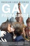Gay Propaganda - Masha Gessen, Joseph Huff-Hannon