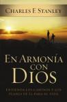 En armonía con Dios: Entienda los caminos y los planes de Él para su vida (Spanish Edition) - Charles F. Stanley