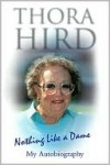 Nothing Like a Dame: My Autobiography - Thora Hird