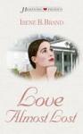 Love Almost Lost - Irene Brand