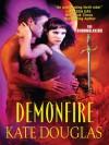 Demonfire (The Demonslayers, #1) - Kate Douglas