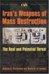 Iran's Weapons of Mass Destruction: The Real and Potential Threat - Anthony H. Cordesman, Khalid R. Al-Rodhan