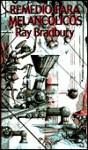 Remedios Para Melancólicos - Ray Bradbury, Matilde Horne