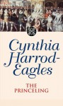 Dynasty 3: The Princeling: The Princeling (The Morland Dynasty) - Cynthia Harrod-Eagles