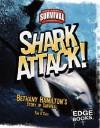 Shark Attack!: Bethany Hamilton's Story of Survival (True Tales of Survival) - Tim O'Shei
