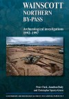Wainscott Northern By-Pass: Archaeological Investigations 1992-1997 - Peter Clark