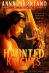 Haunted Knights - Anna Markland