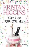 Trop beau pour être vrai (Mosaïc) (French Edition) - Kristan Higgins