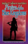 Pirates of the Blue Kingdoms - Marc Tassin, J. Robert King, Dean Leggett, Jason Mical, Kelly Swails, Jean Rabe, Stephen D. Sullivan, Lorelei Shannon, Lester Smith, Kathleen Watness, James M. Ward, Paul Genesse, Brandie Tarvin, Steve Winter