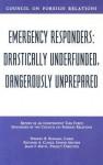 Emergency Responders: Drastically Underfunded, Dangerously Unprepared - Warren B. Rudman, Richard A. Clarke