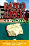 Razoo at the Races: Diary of a Horse Player - Gary West, Marvin Small