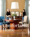 The Comfortable Home: How to Invest in Your Nest and Live Well for Less - Mitchell Gold, Bob Williams
