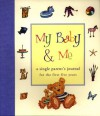 My Baby & Me: A Single Parent's Journal for the First Five Years - Judith Levy