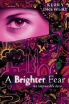 A Brighter Fear - Kerry Drewery