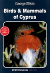 Birds And Mammals Of Cyprus (Nature Of Cyprus) - George Sfikas