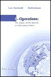 I-Operations: The Impact of the Internet on Operating Models - Gary Daichendt, Brett Johnson