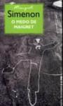 O Medo De Maigret - Georges Simenon