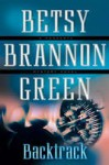 Backtrack - Betsy Brannon Green