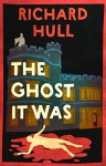 The Ghost it Was - Richard Hull