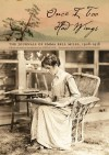 Once I Too Had Wings: The Journals of Emma Bell Miles, 1908�1918 - Emma Bell Miles, Steven Cox, Elizabeth S.D. Engelhardt