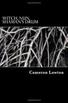 Witch, Nun, Shaman's Drum - Cameron Lawton