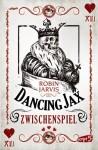 Dancing Jax - Zwischenspiel von Jarvis. Robin (2013) Broschiert - Jarvis. Robin